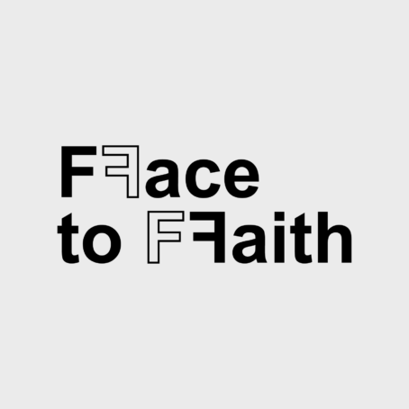 »FACE TO FAITH«