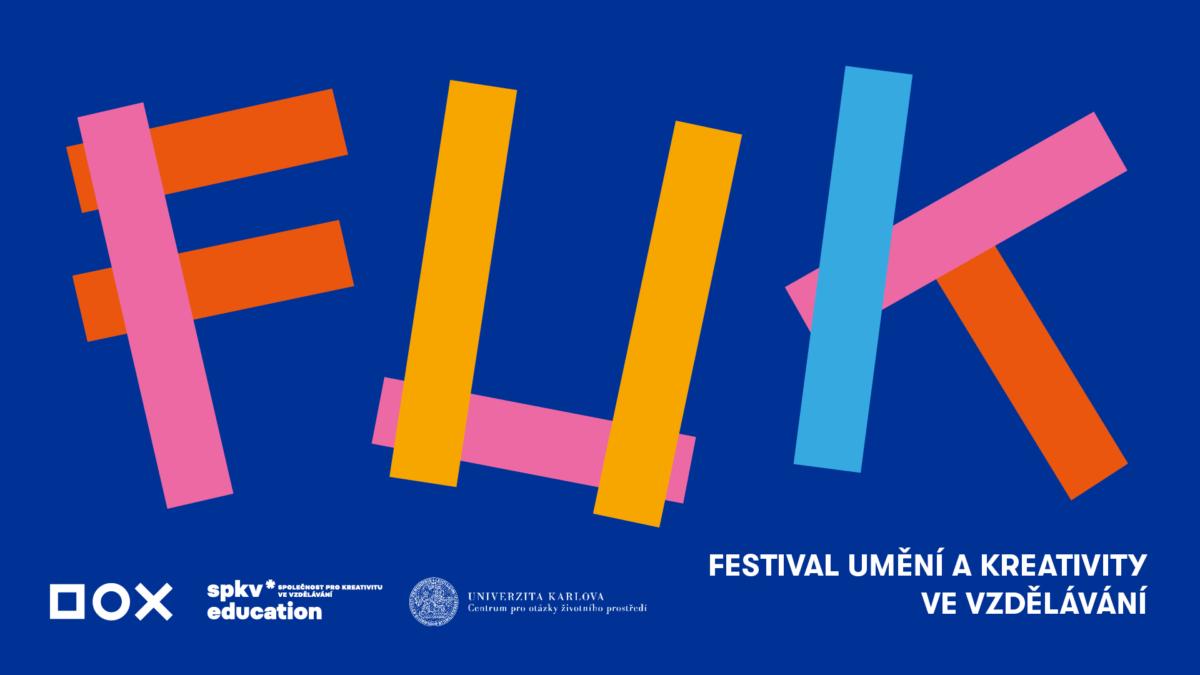 """""""Festival umění a kreativity"""" (FUK) a vzdělávání"""