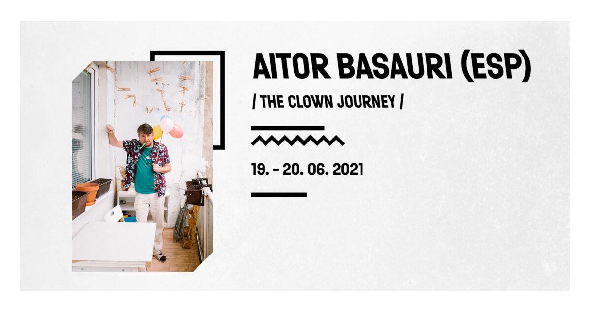 "AITOR BASAURI: ""The Clown Journey"""